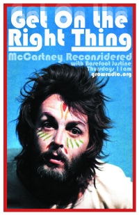 """""""Get On the Right Thing, McCartney Reconsidered With Barefoot Justine!"""""""