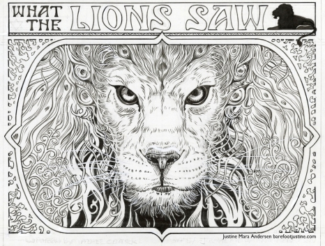 """""""What The Lions Saw"""" cover by Justine"""
